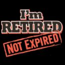 "I am ""Retired"" !!"