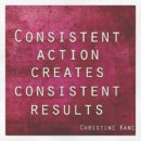 How to Succeed? Consistency!