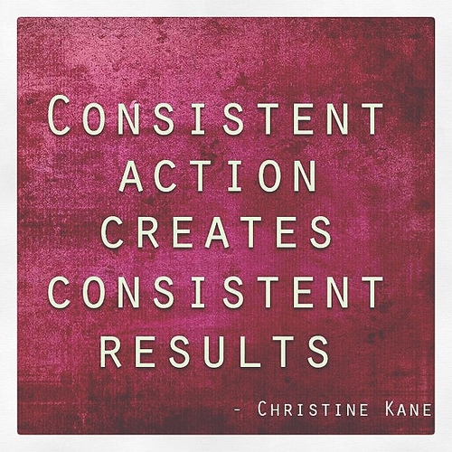 Motivational Quotes Consistency: How To Succeed? Consistency!