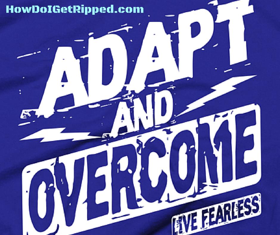 Adapt Overcome HowDoIGetRipped.com