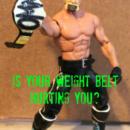 My Weight Belt Hurt Me
